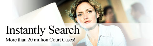 Instantly Search. More then 20 million Court Cases